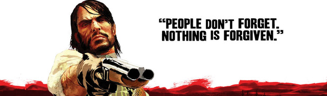 RDR people don't forget. Nothing is forgiven